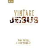 Vintage Jesus: Timeless Answers to Timely Questions (Relit Theology) (Hardcover)By Mark Driscoll