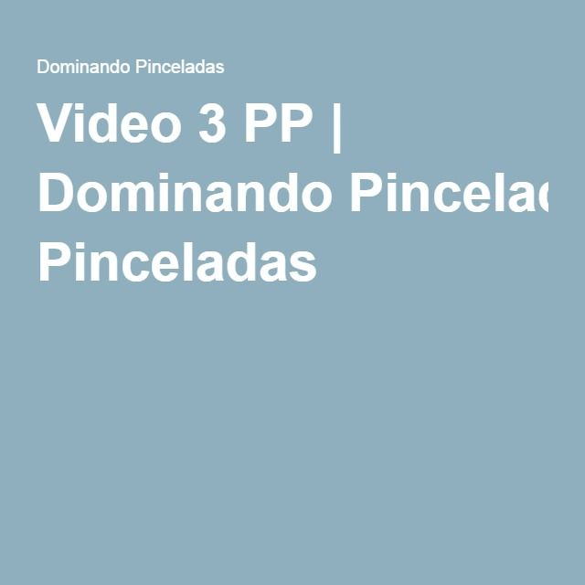 Video 3 PP | Dominando Pinceladas