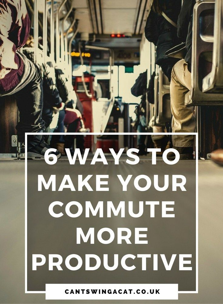 6 Ways To Make Your Commute More Productive | Make Your Journey To Work Fly  By