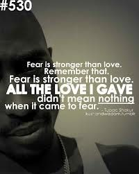 Tupac ! I do my best but..when it come to fear All the love that I gave..... doesn't make any sense with you..true story lol