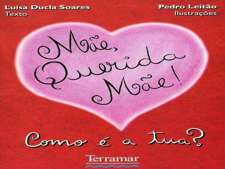 SOARES, Luísa Ducla ; LEITÃO, Pedro - Mãe, querida mãe! Como é a tua? Lisboa : Terramar, 2000. ISBN: 9789727102679