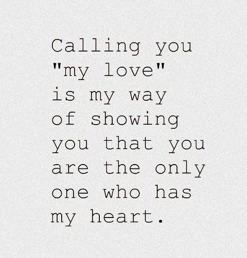 60 Best My Heart Images On Pinterest Proverbs Quotes Love Of My Unique My One And Only Love Quotes