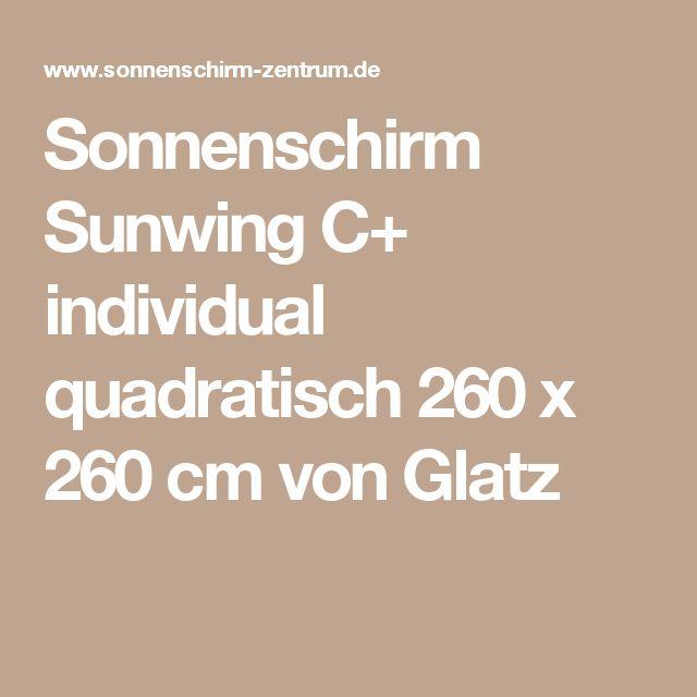 Sonnenschirm Sunwing C+ individual quadratisch 260 x 260 cm von Glatz