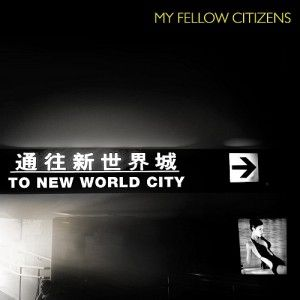 My Fellow Citizens - To New World City