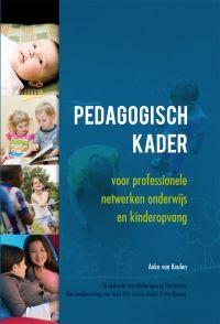 Pedagogisch kader voor professionele netwerken onderwijs en kinderopvang