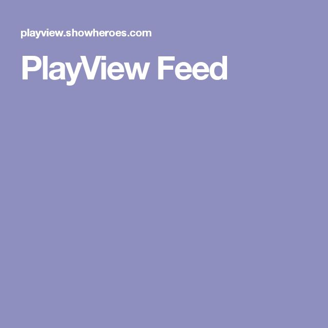 PlayView Feed