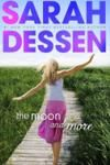 AA, TD.  Classic Sarah Dessen, small town girl torn between home and big world befriends NY boy in town to help w documentary film project despite long term romance w/ hometown boy.  Likeable heroine and supporting characters.  HSch: she has [protected] sex.