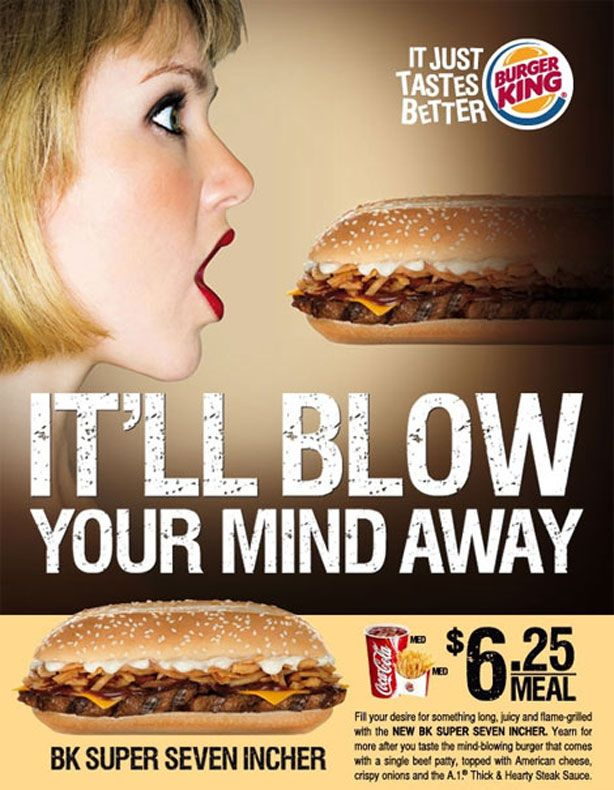 """burger king itll blow your mind Burger king is offering the sandwich along with a medium drink  under her the words """"it'll blow your mind away"""" are big and bold."""