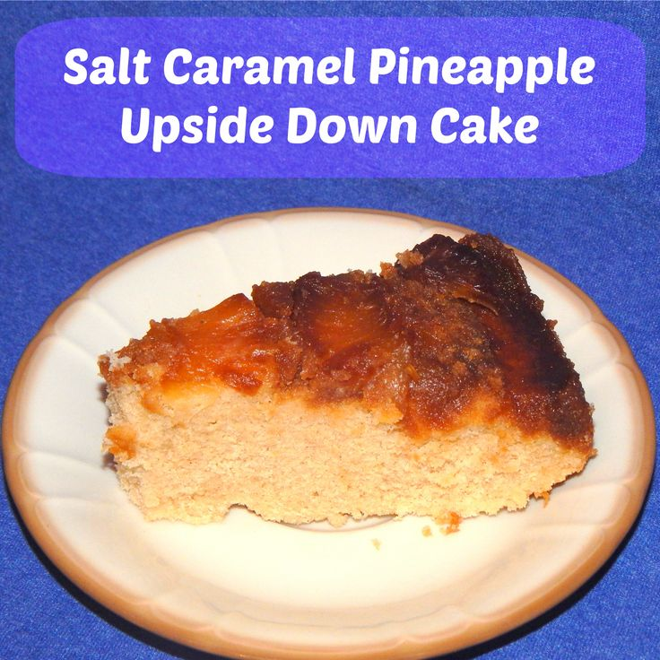 Salt Caramel Pineapple Upside Down Cake - The (mis)Adventures of a ...