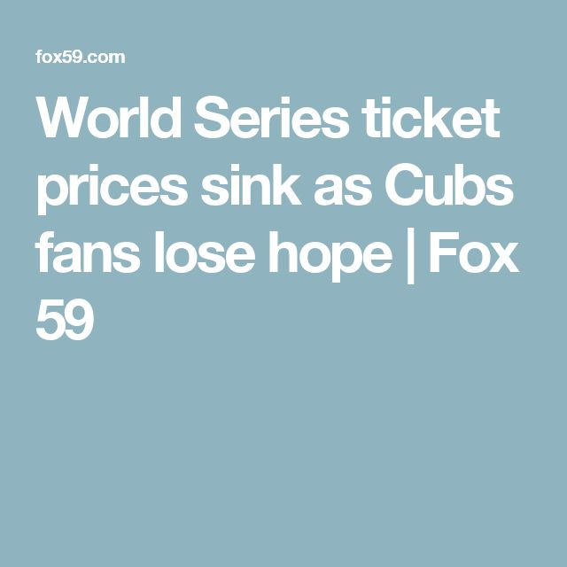 World Series ticket prices sink as Cubs fans lose hope | Fox 59
