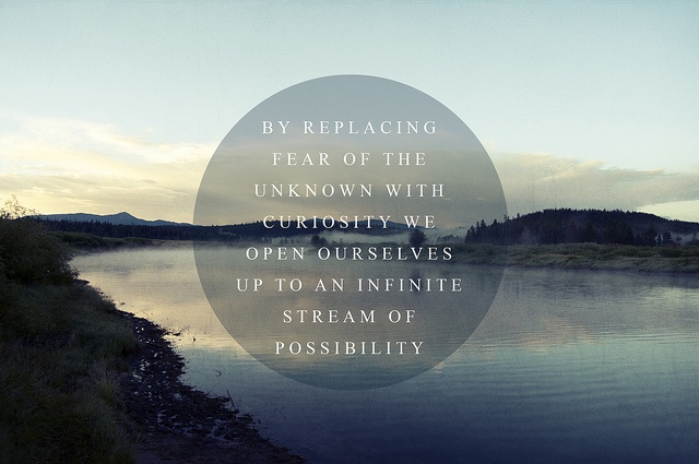 """""""By replacing fear of the unknown with curiosity we open ourselves up to an infinite stream of possibility."""" ~ Alan Watts #bohemian"""