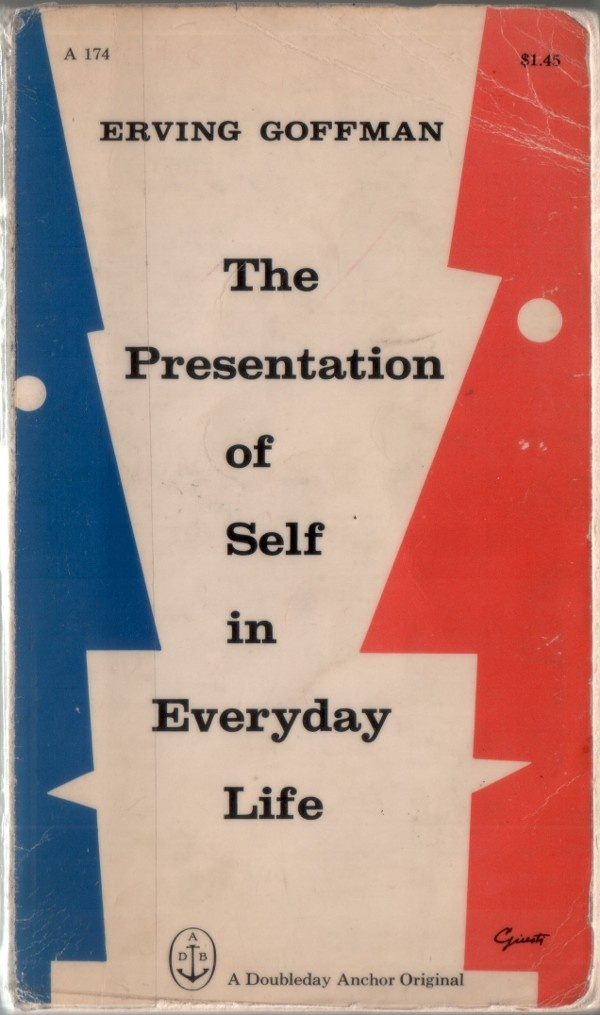 """Erving Goffman - The Presentation of Self in Everyday Life     """"And to the degree that the individual maintains a show before others that he himself does not believe, he can come to experience a special kind of alienation from self and a special kind of wariness of others."""""""