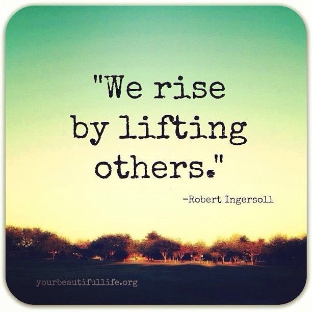 Time To Rise Quotes: We Rise By Lifting Others Quote