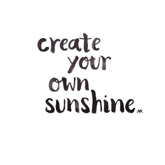 Create Your Own Sunshine Quote