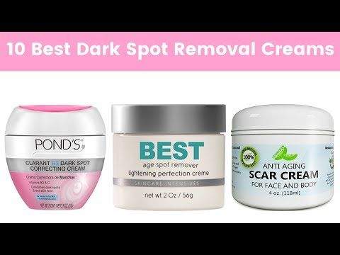 10 Best Dark Spot Removal Creams for Face in 2018 | Dark Spot Corrector | Dark Spot Product – YouTube