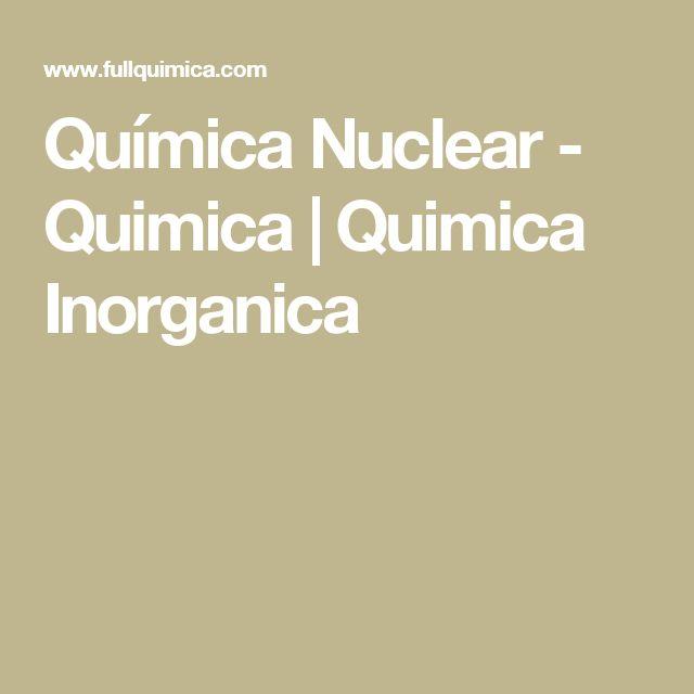 Química Nuclear - Quimica | Quimica Inorganica