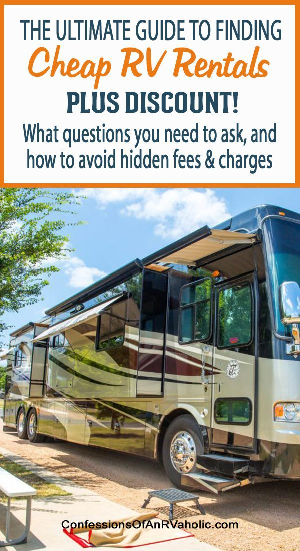 Everything You Need To Know About Rv Rentals This Is The Ultimate Guide To Finding An Amazing Yet Cheap Rv Rental What Hidden Fee Rv Rental Cheap Rv Rent Rv