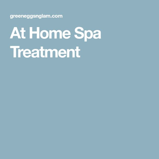 At Home Spa Treatment