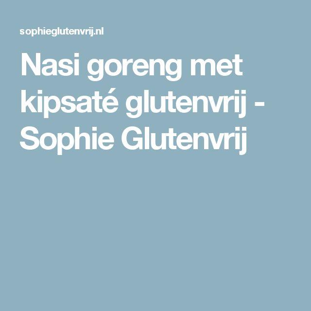 Nasi goreng met kipsaté glutenvrij - Sophie Glutenvrij