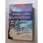 Somos Todos Aprendizes- Sonia Tozzi - Livro Espirita R$ 10.0