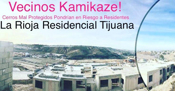 Vecinos KAMIKAZE En La Rioja Tijuana; Cerros Amenazan con Colapsar y Desplomar Departamentos Unos…