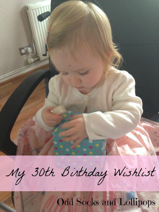 My 30th Birthday Wishlist - 10 things I really want for my 30th birthday