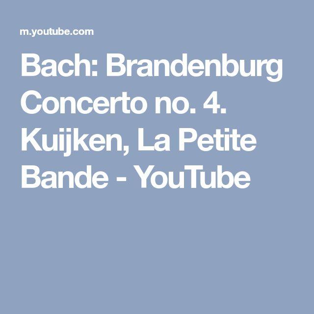 Bach: Brandenburg Concerto no. 4. Kuijken, La Petite Bande - YouTube