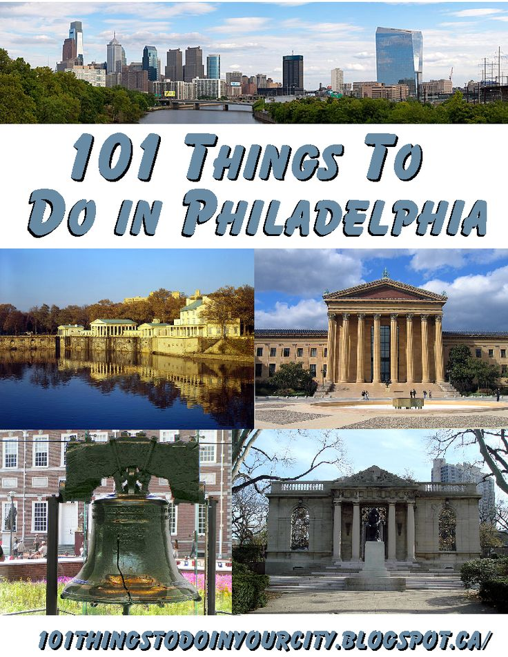 101 things (family attractions, events, classes, holiday events, etc.) to do in Philadelphia, Pennsylvania