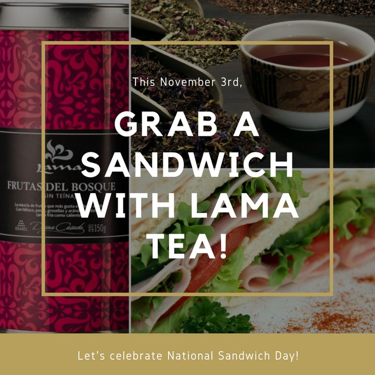 Happy National Sandwich Day to you all...This day honors one of America's most popular lunch items. #ILoveLamaTeas #lamateausa #lamatea #tea #tealovers .🌱☕ #YoBeboLAMA #LAMA #Te #Infusion 🍃😍 #buylamateas #enjoyLamaTea #drinkLamaTeas #finetea #NationalSandwichDay 🥪 #TeaandSandwich #november #celebration www.lamateas.com