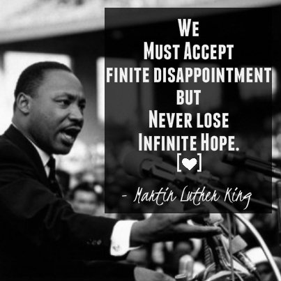 """Happy Martin Luther King Day! """"We must accept finite"""