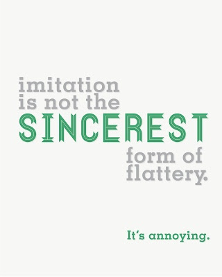 imitation is not the sincerest form of flattery. | One Thing. One ...