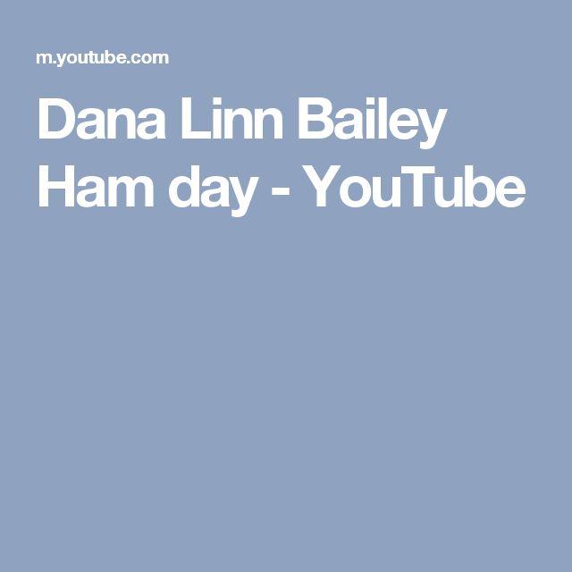 Dana Linn Bailey Ham day - YouTube