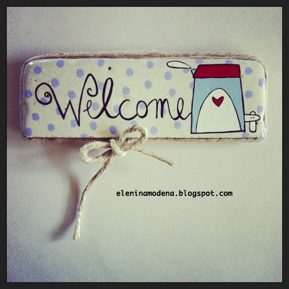 welcome. mattonella di recupero illustrata. HandMade