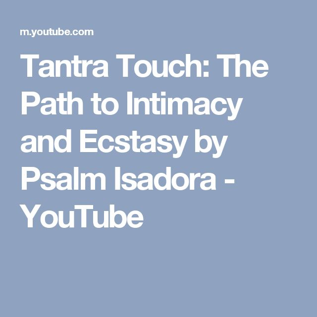 Mindvalley Academy Is Proud To Open Enrollment For Our Newest Course Tantra Touch Let Psalm Isadora Coach You On How Bring The Gorgeous Art Of