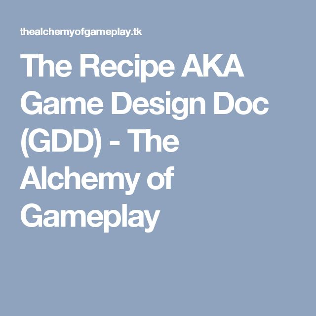 The Recipe AKA Game Design Doc (GDD) - The Alchemy of Gameplay
