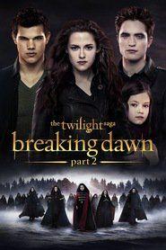 Watch The Twilight Saga Breaking Dawn   Part 2 Full Movie | The Twilight Saga Breaking Dawn   Part 2  Full Movie_HD-1080p|Download The Twilight Saga Breaking Dawn   Part 2  Full Movie English Sub