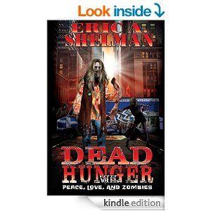 Amazon.com: Dead Hunger VIII: Peace, Love & Zombies eBook: Eric A. Shelman, Jeffrey Kosh: Kindle Store