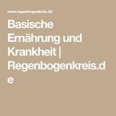 Basische Ernährung und Krankheit | Regenbogenkreis.de
