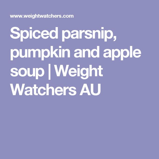 Spiced parsnip, pumpkin and apple soup | Weight Watchers AU