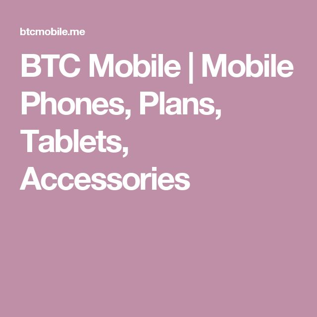 BTC Mobile | Mobile Phones, Plans, Tablets, Accessories
