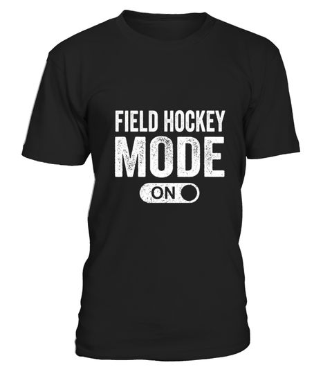 # Field Hockey Mode On Shirt .  HOW TO ORDER:1. Select the style and color you want:2. Click Reserve it now3. Select size and quantity4. Enter shipping and billing information5. Done! Simple as that!TIPS: Buy 2 or more to save shipping cost!This is printable if you purchase only one piece. so dont worry, you will get yours.Guaranteed safe and secure checkout via:Paypal | VISA | MASTERCARDTag: hockey, Goalie, Goaltender, Goaltending, Ice Hockey, hockey stick, jersey, puck, tape, skates, net…