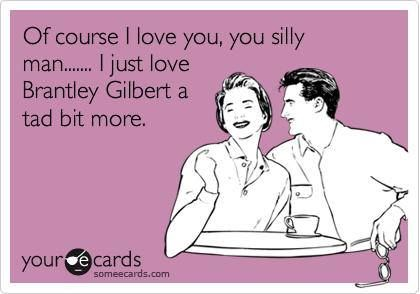 Brantley Gilbert ♥ Caleb's probably not gonna be too happy about this one