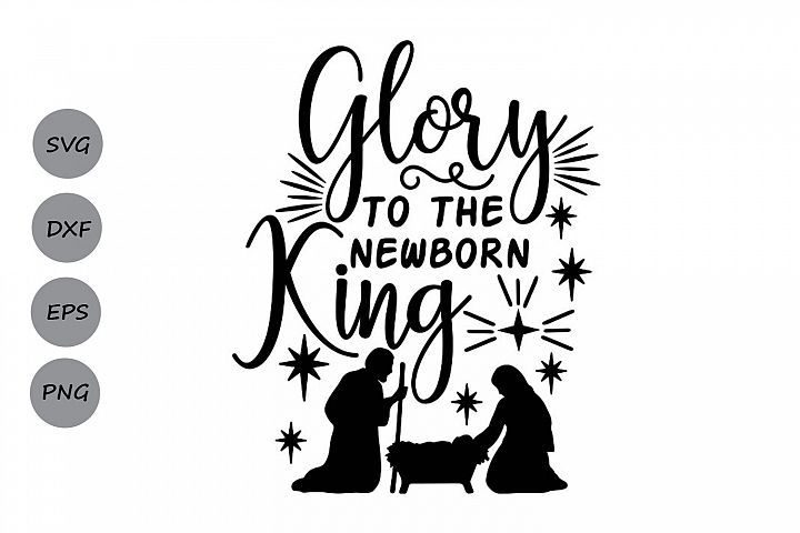 25+ Glory To The Newborn King Svg DXF
