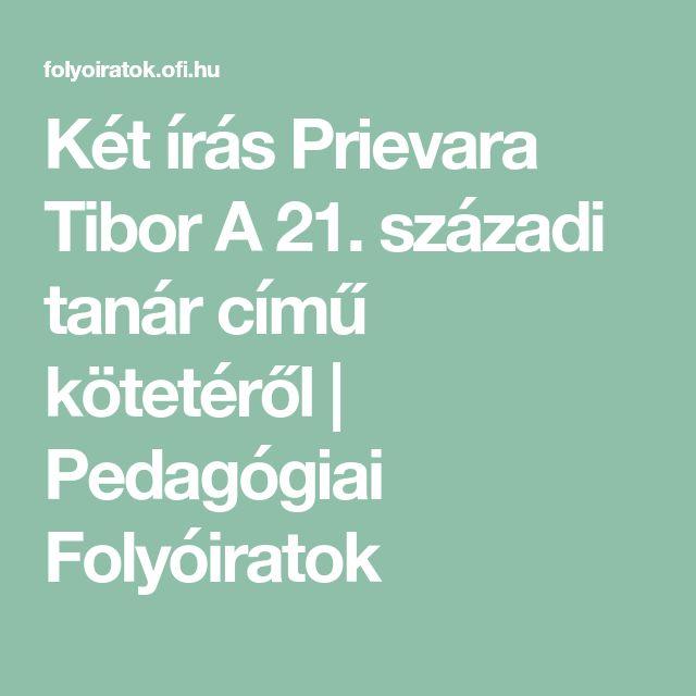 Két írás Prievara Tibor A 21. századi tanár című kötetéről   Pedagógiai Folyóiratok
