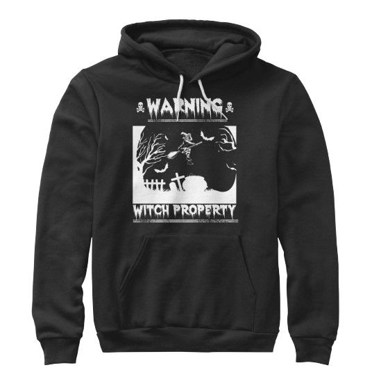 """Warning Witch Property T-shirts   American Apparel Pullover Hoodie ** NOT AVAILABLE IN STORES **  Limited Edition """"Warning Witch Property"""" man's/women's tees & hoodies available now!  When you press the big green button, you will be able to choose your size(s).  Be sure to order before we run out of stock!  Halloween is coming for you!"""