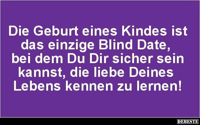 Die Geburt eines Kindes ist das einzige Blind Date ...