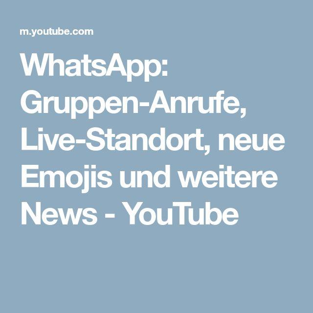 WhatsApp: Gruppen-Anrufe, Live-Standort, neue Emojis und weitere News - YouTube