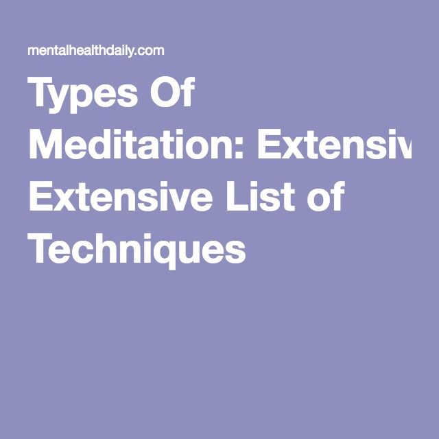 Types Of Meditation: Extensive List of Techniques