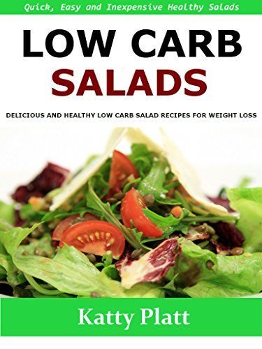 Low Carb Salads: Delicious and healthy low carb salad recipes for weight loss - Quick, easy, and inexpensive salad recipes by Katty Platt http://www.amazon.co.uk/dp/B01928AXPC/ref=cm_sw_r_pi_dp_xZnKwb1TKGHEZ