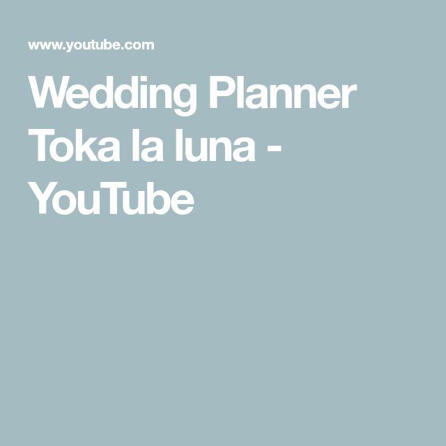 Wedding Planner Toka la luna - YouTube